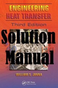 Solution Manual Engineering Heat Transfer 3rd edition William Janna