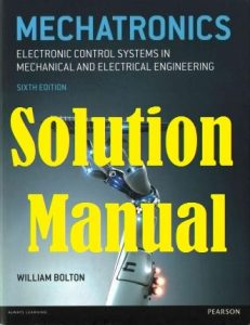 Solution Manual Mechatronics 6th edition William Bolton