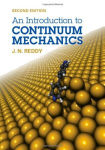 An Introduction to Continuum Mechanics 2nd Edition Reddy