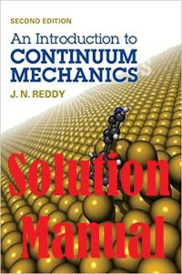 Solution Manual An Introduction to Continuum Mechanics 2nd Edition Reddy