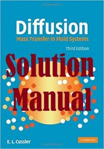 Solution Manual Diffusion Mass Transfer in Fluid Systems 3rd Edition E. L. Cussler