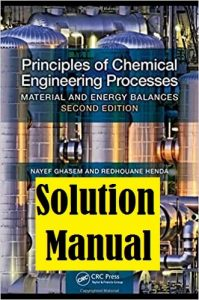 Solution Manual for Principles of Chemical Engineering Processes: Material and Energy Balances 2nd Edition by Ghasem and Henda