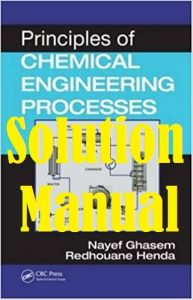 Solution Manual Principles of Chemical Engineering Processes 1st edition by Nayef Ghasem