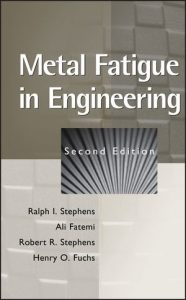 Download Metal Fatigue in Engineering by Ralph Stephens and Ali Fatemi
