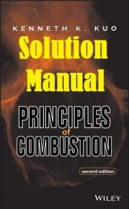 Solution Manual Principles of Combustion 2nd edition by Kenneth Kuo