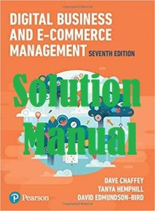 Download Solution Manual for Digital Business and E-Commerce Management 7th Edition by Dave Chaffey