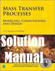 Solution Manual Mass Transfer Processes by Ramachandran
