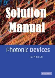 Solution Manual Photonic Devices by Jia-Ming Liu