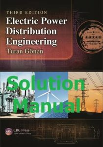 Download Solution Manual for Electric Power Distribution Engineering 3rd edition by Turan Gonen