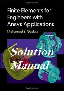 Download Solution Manual Finite Elements for Engineers with ANSYS Applications by Gadala