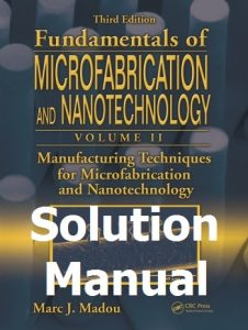 Download Solutions Manual for Manufacturing Techniques for Microfabrication and Nanotechnology by Madou