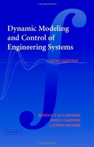 Download Dynamic Modeling and Control of Engineering Systems by Kulakowski, & Gardner