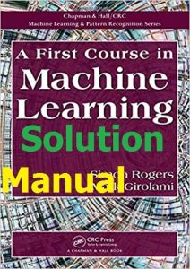 Solution Manual for A First Course in Machine Learning by Rogers & Girolami