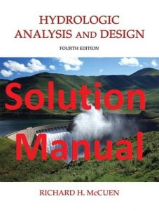Solution Manual Hydrologic Analysis and Design 4th edition by McCuen