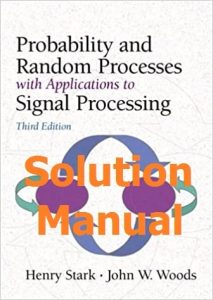 Solution Manual Probability and Random Processes 3rd Edition by Henry Stark & John Woods