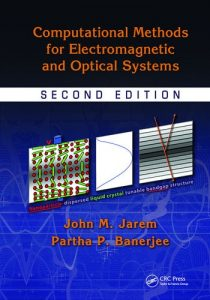 Download Computational Methods for Electromagnetic and Optical Systems 2nd Edition by Jarem & Banerjee