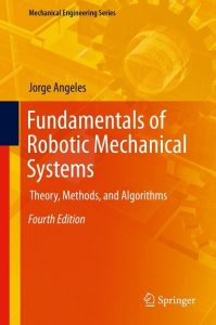 Download Fundamentals of Robotic Mechanical Systems by Jorge Angeles