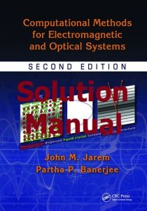 Solution Manual for Computational Methods for Electromagnetic and Optical Systems 2nd Edition by Jarem & Banerjee