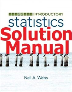 Download Solution Manual for Introductory Statistics 10th edition by Neil Weiss