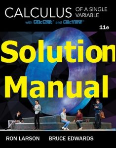 Download Solution Manual for Calculus of a Single Variable 11th Edition Ron Larson & Bruce Edwards