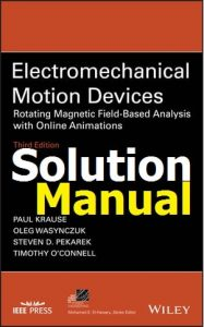 Download Solution Manual for Electromechanical Motion Devices 3rd edition by Paul Krause & Oleg Wasynczuk