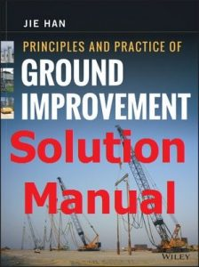 Download Solution Manual for Ground Improvement by Jie Han