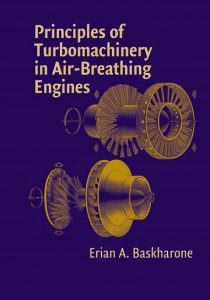 Download Principles of Turbomachinery in Air-Breathing Engines by Erian Baskharone