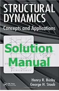 Download Solution Manual for Structural Dynamics by Busby and Staab