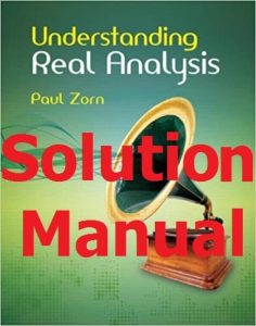 Download Solution Manual Understanding Real Analysis by Zorn