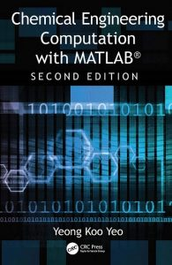 Download Chemical Engineering Computation with MATLAB® by Yeong Koo Yeo