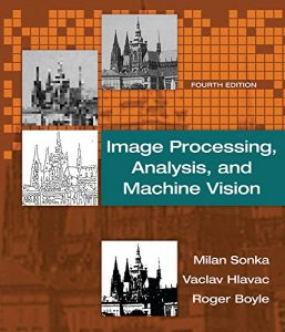 Download Image Processing, Analysis, and Machine Vision by Milan Sonka and Vaclav Hlavac