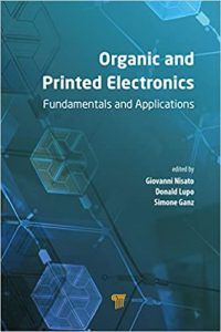 Download Organic and Printed Electronics by Giovanni Nisato and Donald Lupo