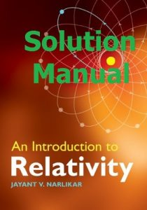 Solution Manual An Introduction to Relativity by Jayant Narlikar