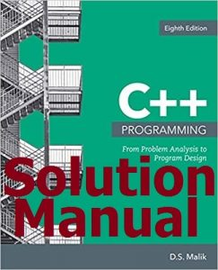 Download Solution Manual for C++ Programming 8th edition by D. S. Malik
