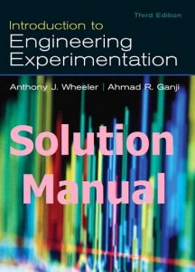 Solution Manual Introduction to Engineering Experimentation 3rd edition Anthony Wheeler