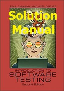 Solution Manual for Introduction to Software Testing 2nd edition by Ammann & Offutt