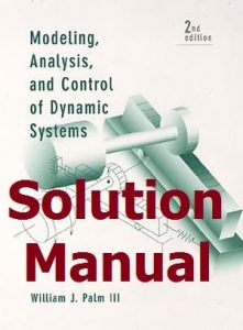 Download Solution Manual Modeling, Analysis, and Control of Dynamic Systems 2nd Edition by Palm